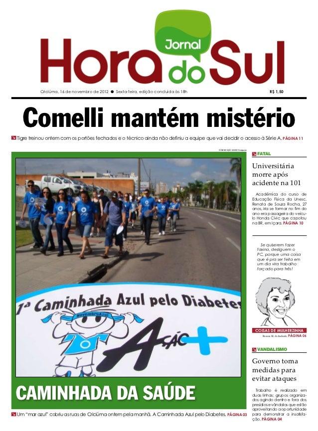 Criciúma, 16 de novembro de 2012 l Sexta-feira, edição concluída às 18h                                                   ...