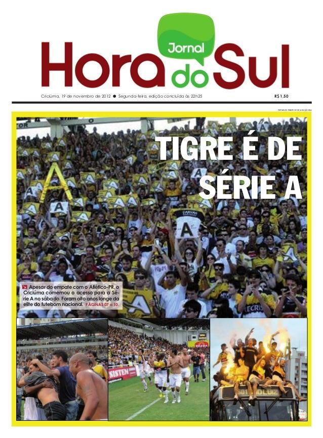 Criciúma, 19 de novembro de 2012 l Segunda-feira, edição concluída às 22h25   R$ 1,50                                     ...