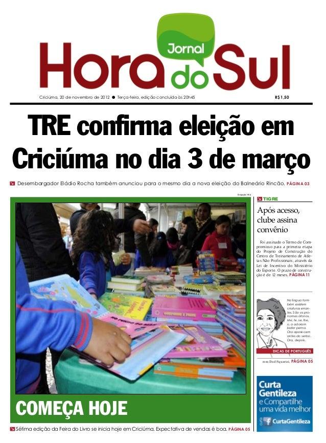 Criciúma, 20 de novembro de 2012 l Terça-feira, edição concluída às 20h45                                       R$ 1,50 TR...