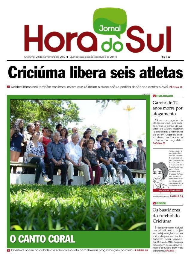 Criciúma, 22 de novembro de 2012 l Quinta-feira, edição concluída às 20h10                                 R$ 1,50Criciúma...