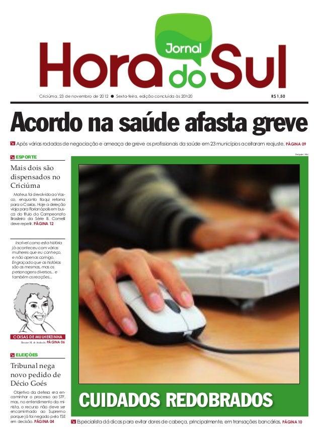Criciúma, 23 de novembro de 2012 l Sexta-feira, edição concluída às 20h20                                       R$ 1,50Aco...