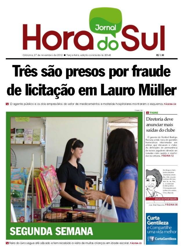 Criciúma, 27 de novembro de 2012 l Terça-feira, edição concluída às 20h45                                           R$ 1,5...