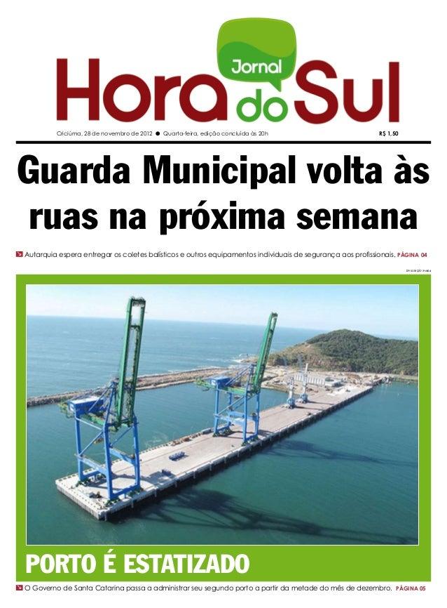 Criciúma, 28 de novembro de 2012 l Quarta-feira, edição concluída às 20h                          R$ 1,50Guarda Municipal ...