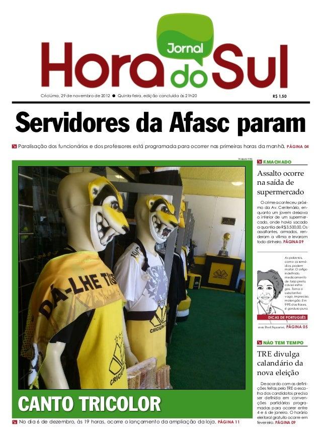 Criciúma, 29 de novembro de 2012 l Quinta-feira, edição concluída às 21h20                                R$ 1,50 Servidor...