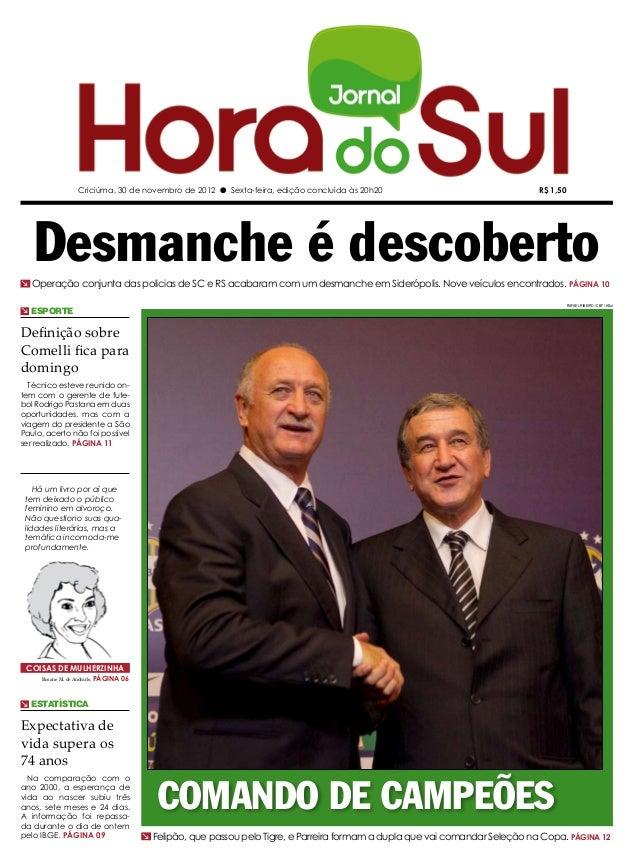 Criciúma, 30 de novembro de 2012 l Sexta-feira, edição concluída às 20h20                                     R$ 1,50   De...