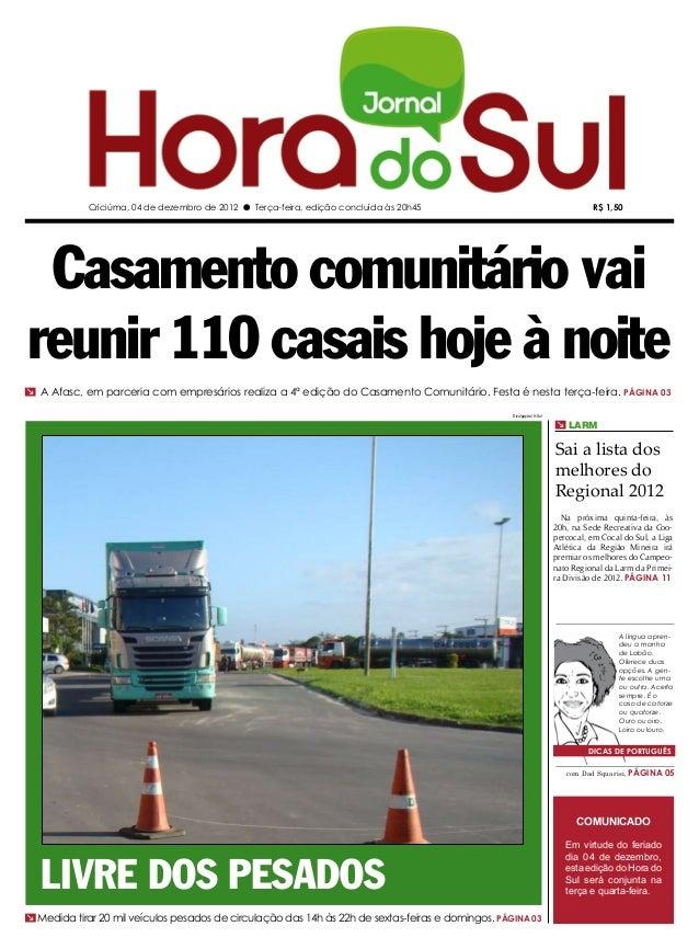 Criciúma, 04 de dezembro de 2012 l Terça-feira, edição concluída às 20h45                                             R$ 1...