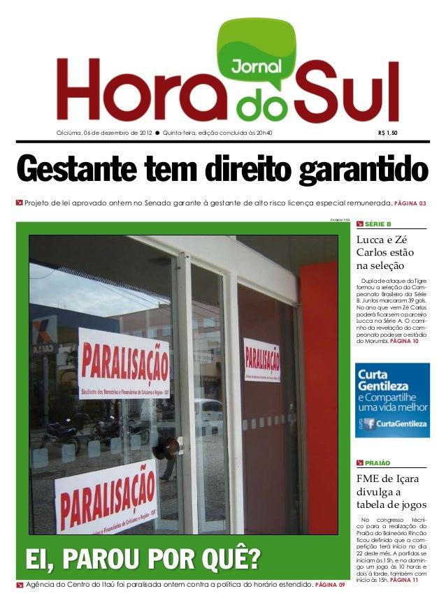 Criciúma, 06 de dezembro de 2012 l Quinta-feira, edição concluída às 20h40                                    R$ 1,50Gesta...