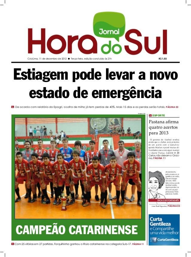 Criciúma, 11 de dezembro de 2012 l Terça-feira, edição concluída às 21h                                               R$ 1...