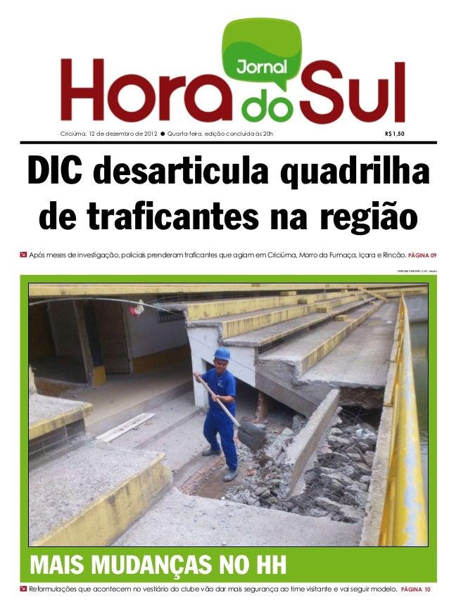 Criciúma, 12 de dezembro de 2012 l Quarta-feira, edição concluída às 20h                           R$ 1,50 DIC desarticula...