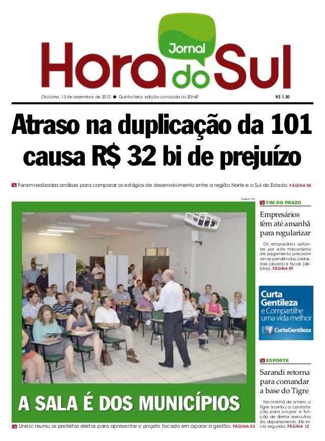 Criciúma, 13 de dezembro de 2012 l Quinta-feira, edição concluída às 20h40                                     R$ 1,50Atra...