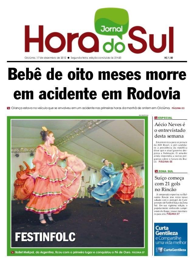 Criciúma, 17 de dezembro de 2012 l Segunda-feira, edição concluída às 21h20                                   R$ 1,50Bebê ...
