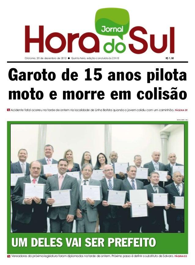 Criciúma, 20 de dezembro de 2012 l Quinta-feira, edição concluída às 21h15                            R$ 1,50Garoto de 15 ...