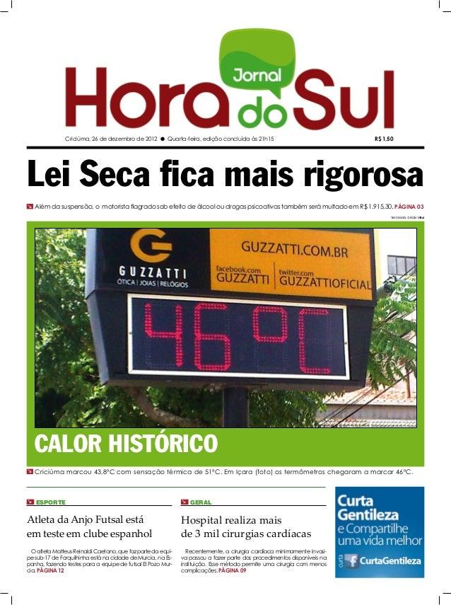 Criciúma, 26 de dezembro de 2012 l Quarta-feira, edição concluída às 21h15                                R$ 1,50Lei Seca ...