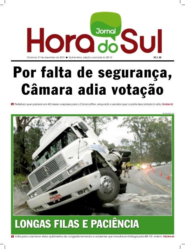 Criciúma, 27 de dezembro de 2012 l Quinta-feira, edição concluída às 22h15                              R$ 1,50 Por falta ...