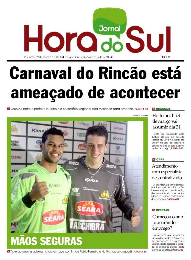 Criciúma, 09 de janeiro de 2013 l Quarta-feira, edição concluída às 20h45                                             R$ 1...