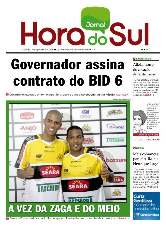 Criciúma, 10 de janeiro de 2013 l Quinta-feira, edição concluída às 21h                                                 R$...