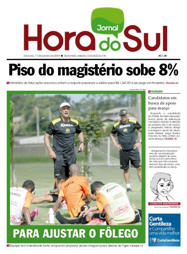 Criciúma, 11 de janeiro de 2013 l Sexta-feira, edição concluída às 21h                                               R$ 1,...