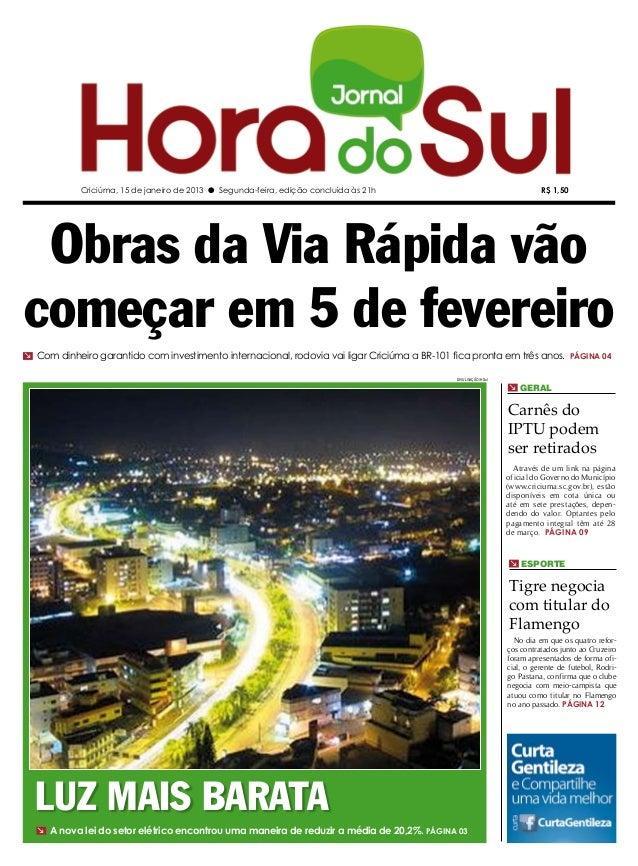 Criciúma, 15 de janeiro de 2013 l Segunda-feira, edição concluída às 21h                                       R$ 1,50 Obr...