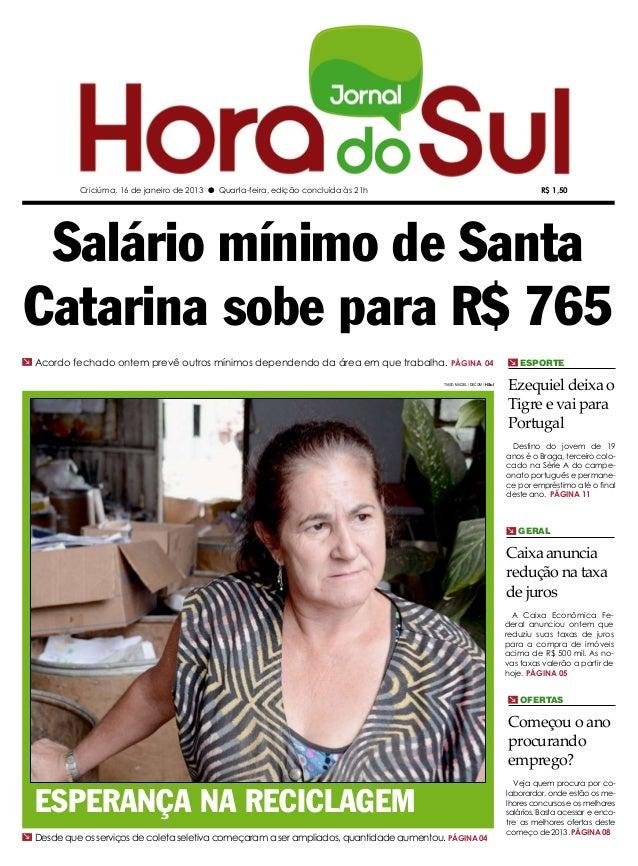 Criciúma, 16 de janeiro de 2013 l Quarta-feira, edição concluída às 21h                                              R$ 1,...
