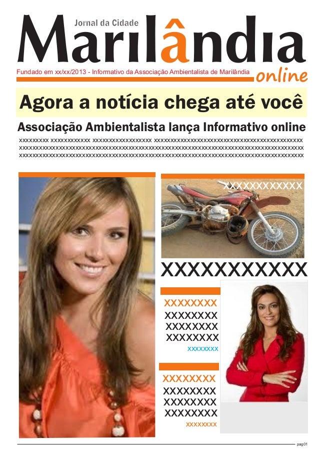 Marilândiaonline Jornal da Cidade Fundado em xx/xx/2013 - Informativo da Associação Ambientalista de Marilândia pag01 Agor...