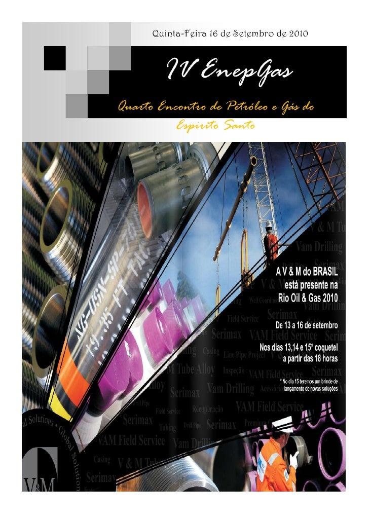 Quinta-Feira 16 de Setembro de 2010            IV EnepGas Quarto Encontro de Petróleo e Gás do           Espirito Santo