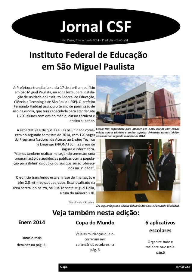 A Prefeitura transferiu no dia 17 de abril um edifício em São Miguel Paulista, na zona leste, para instala- ção de unidade...
