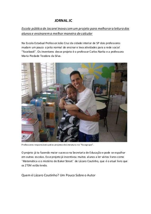 JORNAL JC Escola pública de Jacareíinova com um projeto para melhorara leitura dos alunose ensinarem a melhor maneira de c...