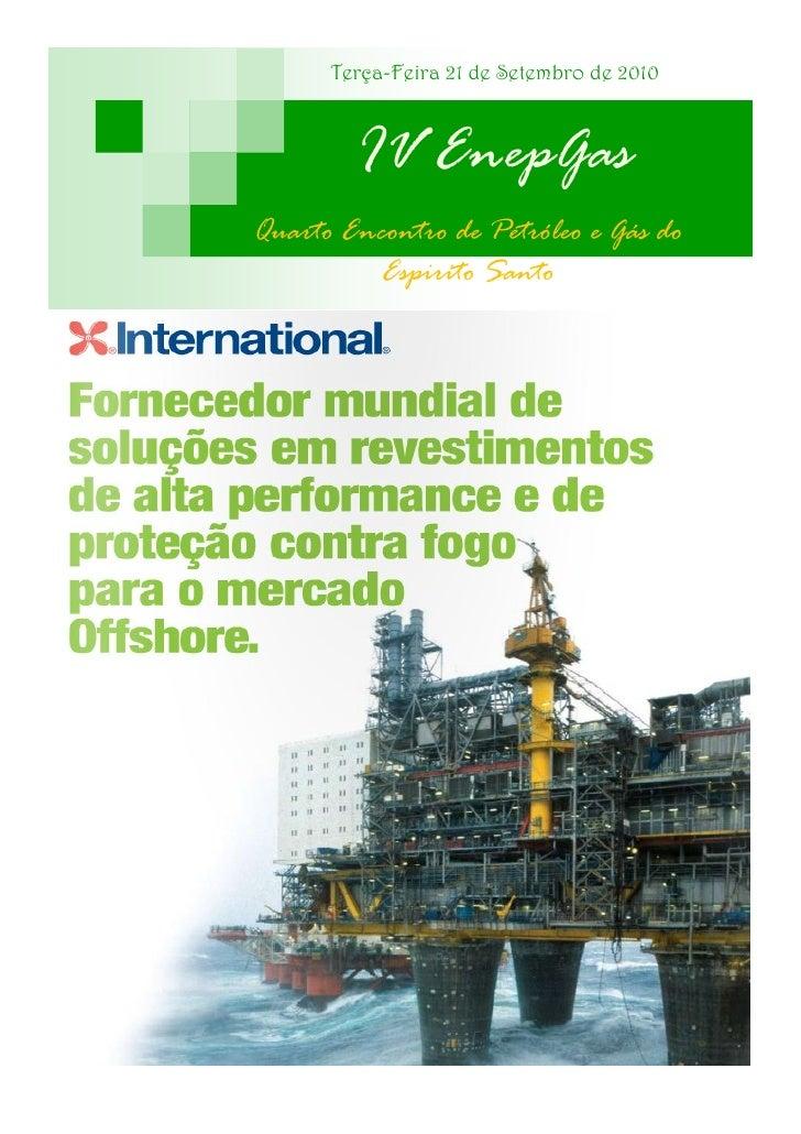 Terça-Feira 21 de Setembro de 2010            IV EnepGas Quarto Encontro de Petróleo e Gás do           Espirito Santo