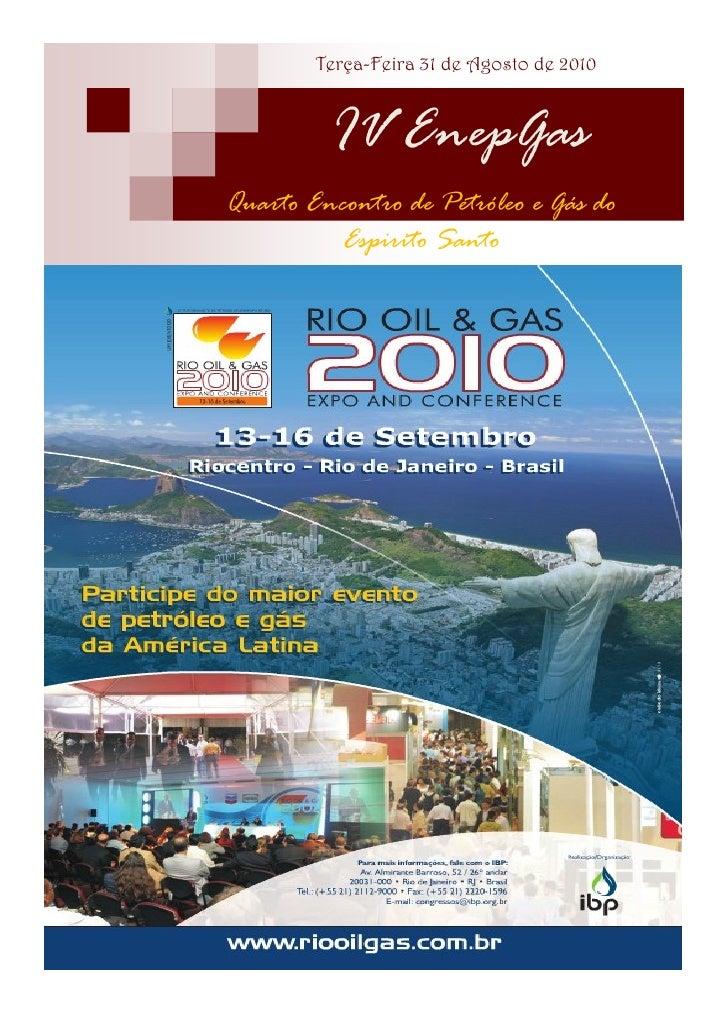 Terça-Feira 31 de Agosto de 2010             IV EnepGas Quarto Encontro de Petróleo e Gás do           Espirito Santo