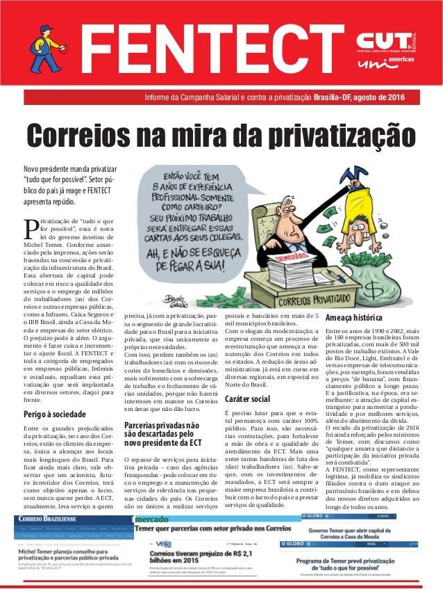 """Novo presidente manda privatizar """"tudo que for possível"""". Setor pú- blico do país já reage e FENTECT apresenta repúdio. P ..."""