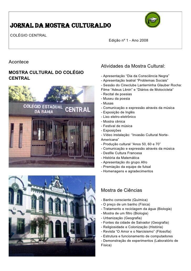 Jornal da Mostra Cultural do COLÉGIO CENTRAL                                  Edição nº 1 - Ano 2008     Acontece         ...