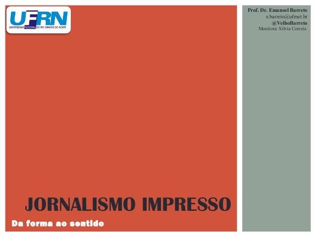 Prof. Dr. Emanoel Barreto                                e.barreto@ufrnet.br                                   @VelhoBarre...