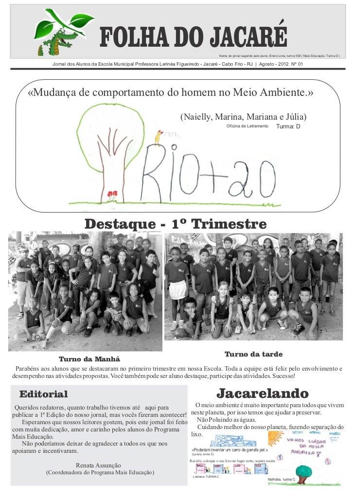 FOLHA DO JACARÉ                                                Nome do jornal sugerido pelo aluno, Breno Lima, turma 500 (...