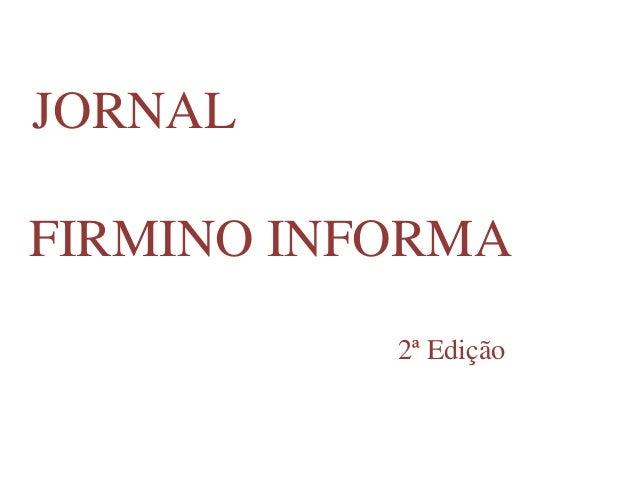 JORNALFIRMINO INFORMA           2ª Edição