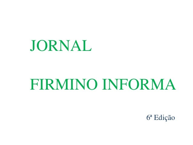 JORNALFIRMINO INFORMA           6ª Edição