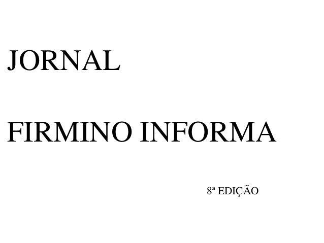 JORNALFIRMINO INFORMA           8ª EDIÇÃO