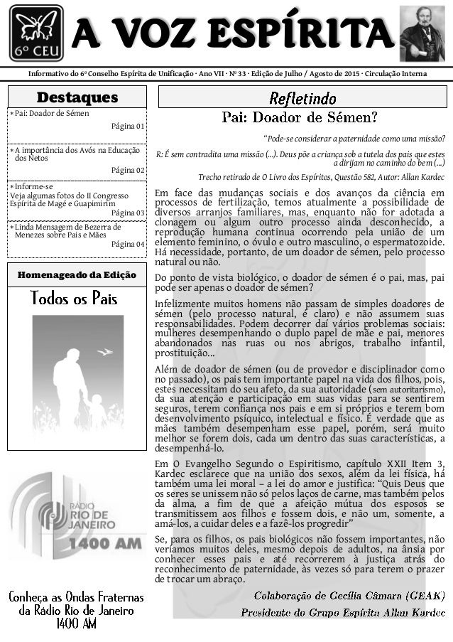 Informativo do 6º Conselho Espírita de Unificação · Ano VII · Nº 33 · Edição de Julho / Agosto de 2015 · Circulação Intern...