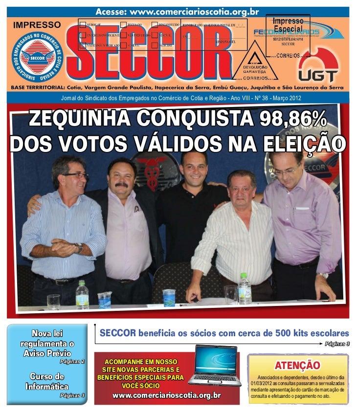 Jornal do Sindicato dos Empregados no Comércio de Cotia e Região - Ano VIII - Nº 38 - Março 2012 ZEQUINHA CONQUISTA 98,86%...