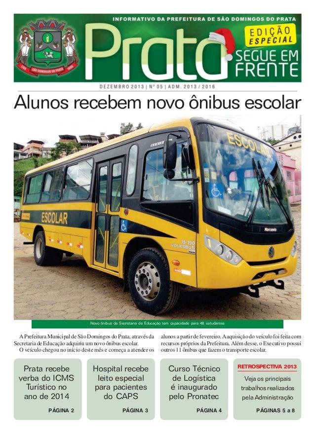 Alunos recebem novo ônibus escolar  Novo ônibus da Secretaria de Educação tem capacidade para 48 estudantes  A Prefeitura ...