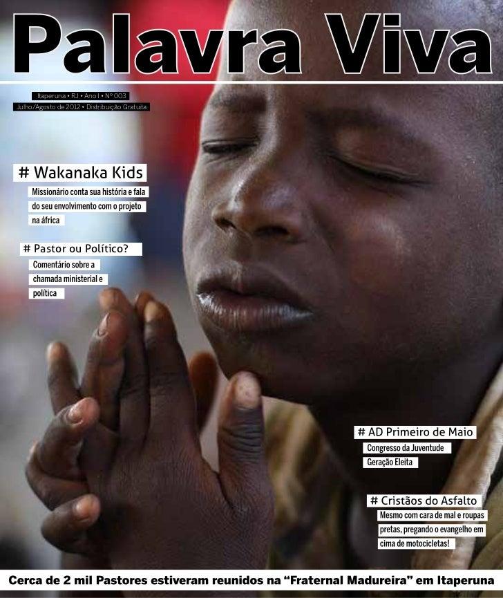Itaperuna • RJ • Ano I • Nº 003Julho/Agosto de 2012 • Distribuição Gratuita  # Pastor ou Político?