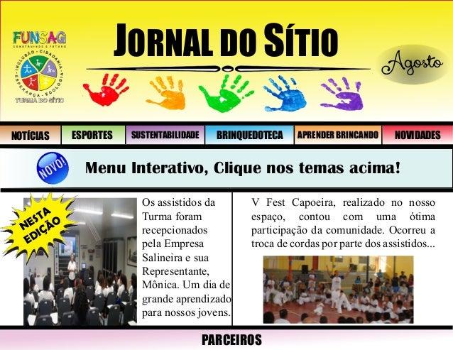 JORNAL DO SÍTIO NOTÍCIAS ESPORTES NOVIDADES Agosto SUSTENTABILIDADE BRINQUEDOTECA APRENDER BRINCANDO Menu Interativo, Cliq...