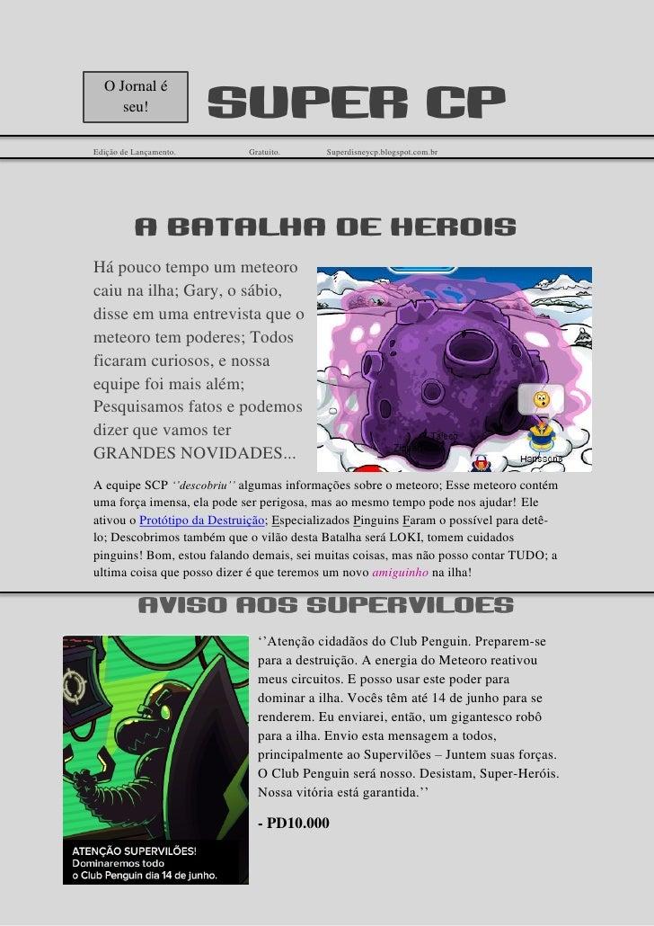 O Jornal é     seu!               Super cpEdição de Lançamento.       Gratuito.     Superdisneycp.blogspot.com.br         ...