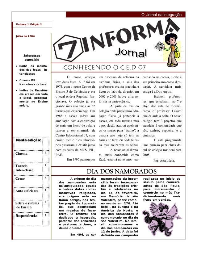O Jornal da Integração.Volume 1, Edição 2julho de 2004     Interesses     especiais• Saiba os resulta-  dos dos Jogos In- ...