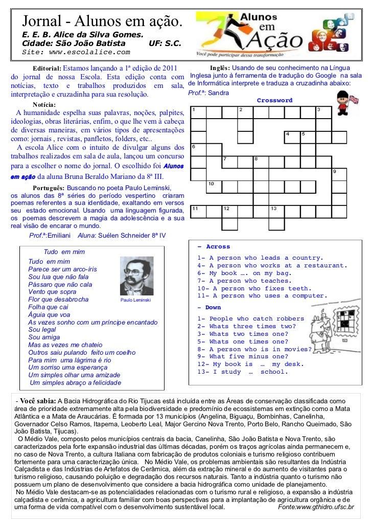 Jornal - Alunos em ação.   E. E. B. Alice da Silva Gomes.   Cidade: São João Batista       UF: S.C.   Site:www.escolalice...