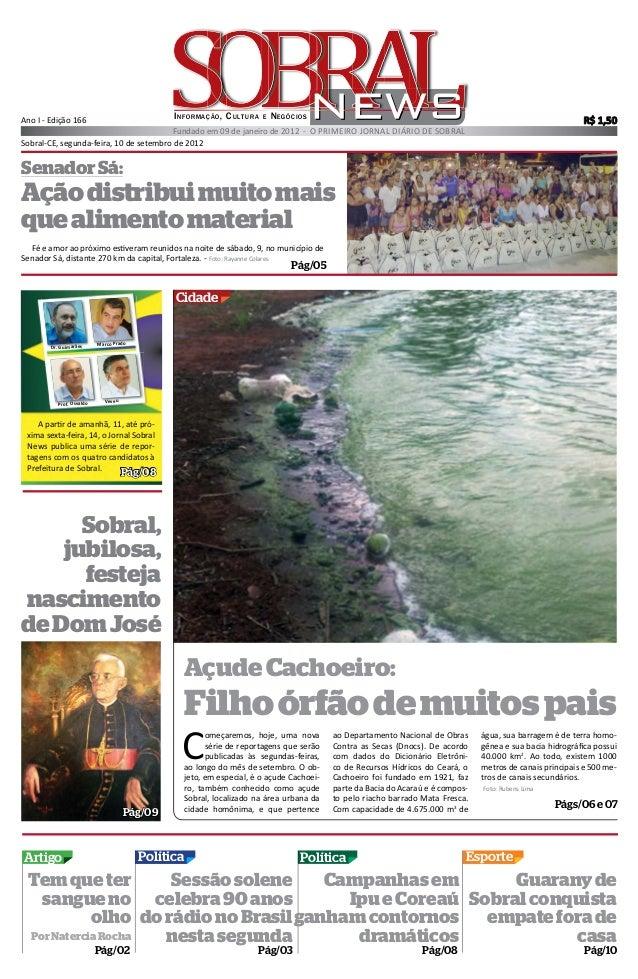 Sobral-CE, segunda-feira, 10 de setembro de 2012 Ano I - Edição 166 Fundado em 09 de janeiro de 2012 - O PRIMEIRO JORNAL D...