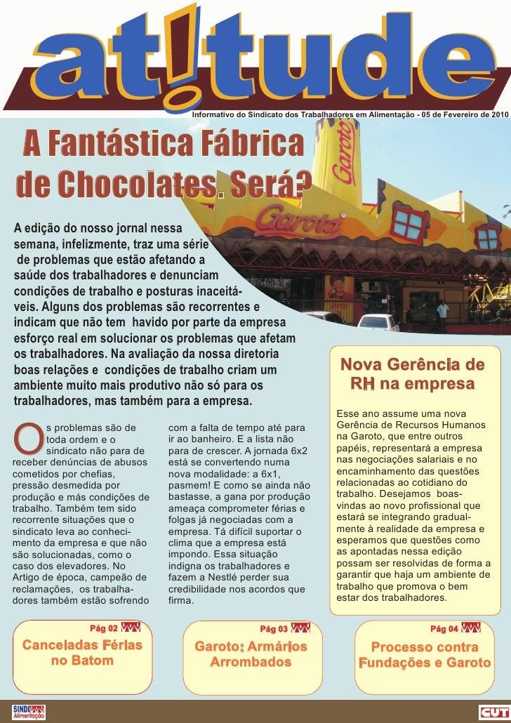 Informativo do Sindicato dos Trabalhadores em Alimentação - 05 de Fevereiro de 2010     A Fantástica Fábrica de Chocolates...