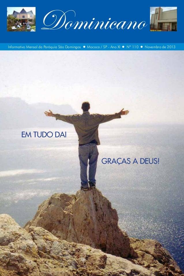 Dominicano Informativo Mensal da Paróquia São Domingos  Mococa / SP - Ano XI  Nº 110  Novembro de 2013  EM TUDO DAI GRAÇAS...