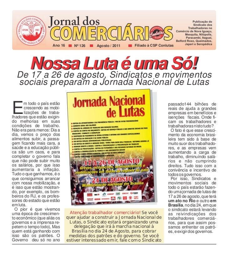 Ano 16       Nº 126     Agosto / 2011     Filiado à CSP Conlutas     Nossa Luta é uma Só!  De 17 a 26 de agosto, Sindicato...