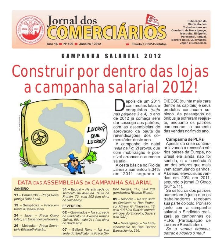 Nº 129Construir por dentro das lojas a campanha salarial 2012! FONTE: www.bancariosbahia.org.brDATA DAS ASSEMBLEIAS DA CAM...