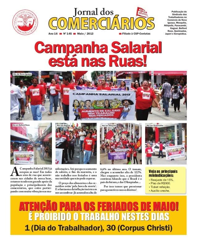 Ano 16 Nº 145 Maio / 2013CampanhaSalarial2013jáocupou as ruas! Em todosAos atos de rua que aconte-ceram nas cidades de nos...